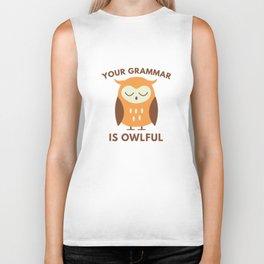Your Grammar Is Owlful Biker Tank