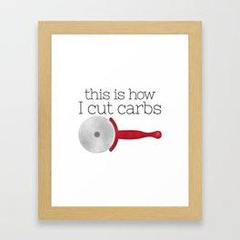 This Is How I Cut Carbs Framed Art Print