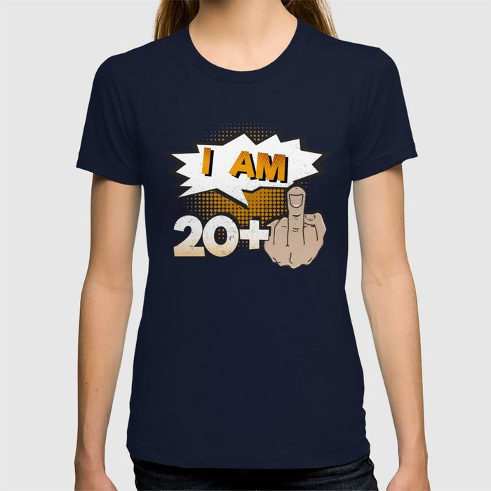 31e52410 I Am 20 Plus Middle Finger 21st Birthday T-shirt by awesomeart | Society6