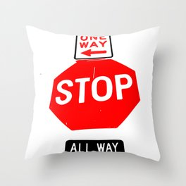 One Way , Stop , All way Sign Throw Pillow