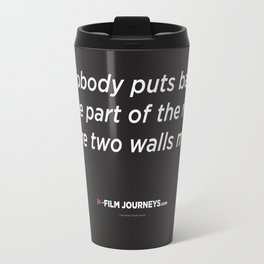 Film Journeys Misquotes: Nobody Puts Baby In The Part Of The Room Where Two Walls Meet Travel Mug