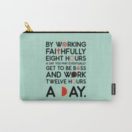 Lab No. 4 Working Faithfully Eight Hours Robert Frost Motivational Quotes Carry-All Pouch