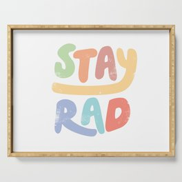 Stay Rad colors Serving Tray