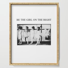 'Be the girl on the right' inspirational young girl dance ballet black and white photograph Serving Tray