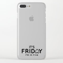 it's friday i'm in love Clear iPhone Case