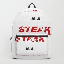 Steak is a Steak is a Steak - #2 Backpack