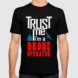 Trust me, I'm a drone operator T-shirt