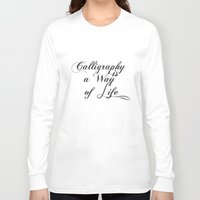 calligraphy Long Sleeve T-shirts featuring Calligraphy by muffa