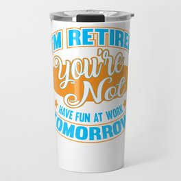Retiree Job Hobby freedom colleagues Gift Travel Mug