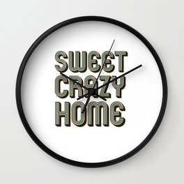 Sweet crazy home quotes  Wall Clock