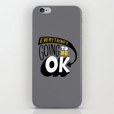Everything's going to be OK. iPhone & iPod Skin