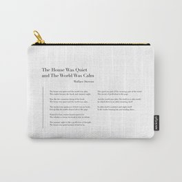 The House Was Quiet and The World Was Calm by Wallace Stevens Carry-All Pouch