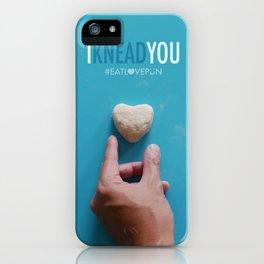 I Knead You iPhone Case