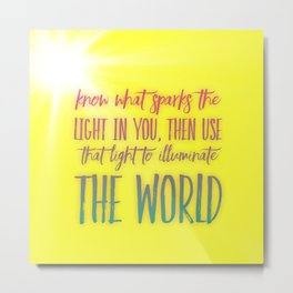 Spark the light in you Metal Print