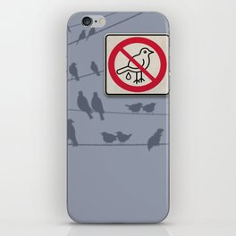 Birds Sign - NO droppings 1 iPhone Skin