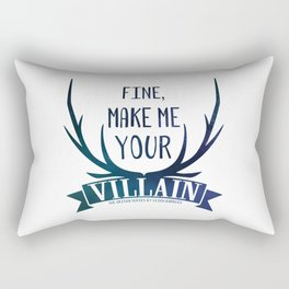 Fine, Make Me Your Villain - Grisha Trilogy book quote design - In White Rectangular Pillow