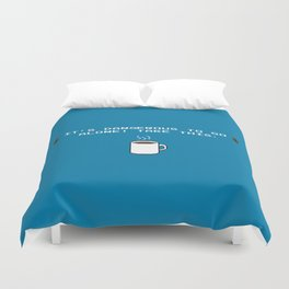 Its dangerous to go alone Take this coffee Duvet Cover