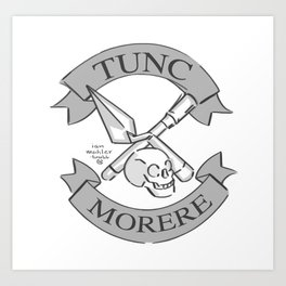 Tunc Morere Insignia (white background) Art Print