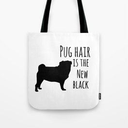 Pug hair is the new black Tote Bag