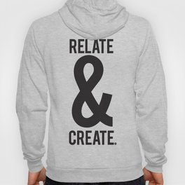 Relate & Create Hoody