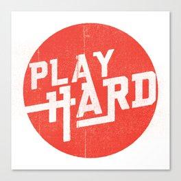 Play Hard Canvas Print