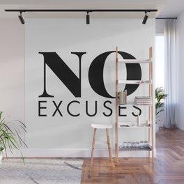 No Excuses Wall Mural