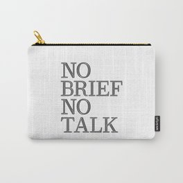 no brief no talk Carry-All Pouch