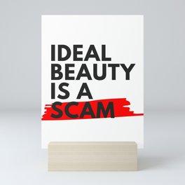 Ideal Beauty is a Scam Mini Art Print