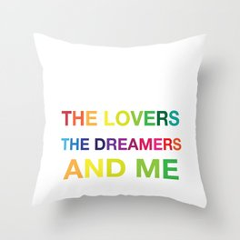 The Lovers, The Dreamers, and Me Throw Pillow