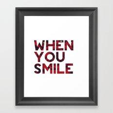 I Smile... Framed Art Print