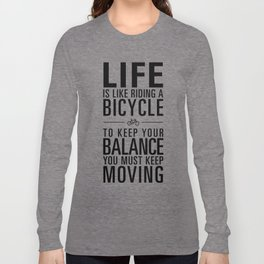 Life is like riding a bicycle. White Background. Long Sleeve T-shirt
