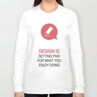 philosophy Long Sleeve T-shirts featuring DESIGN PHILOSOPHY #1 by mJdesign