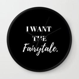 I want the fairytale, Pretty woman, Julia Roberts Wall Clock