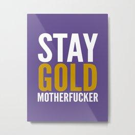 Stay Gold Motherfucker (Ultra Violet) Metal Print