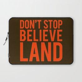 Don't Stop Believeland Laptop Sleeve