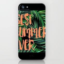 BEST summer ever iPhone Case