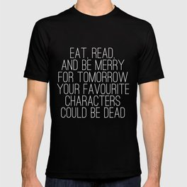 Eat, Read, and be Merry... (inverted) T-shirt