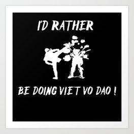 I'd rather BE DOING VIET VO DOA VIET VO DOA Art Print