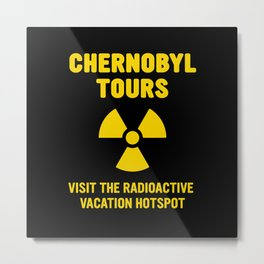 CHERNOBYL TOURS Metal Print