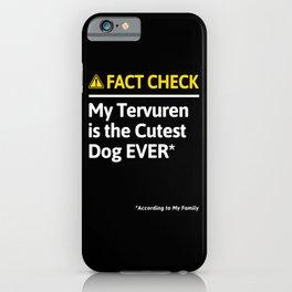 Tervuren Dog Funny Fact Check iPhone Case