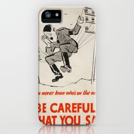 Vintage poster - Be Careful What You Say iPhone Case