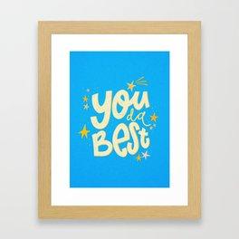 You da absolute best! Framed Art Print