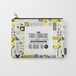 Be Strong and Courageous Carry-All Pouch