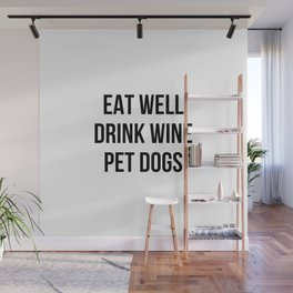 Eat Well Drink Wine Pet Dogs Wall Mural