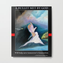 A BULLET MET BY GOD ...special edition Metal Print