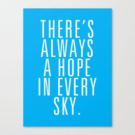 There's Always A Hope In Every Sky Canvas Print