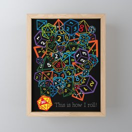 D&D (Dungeons and Dragons) - This is how I roll! Framed Mini Art Print