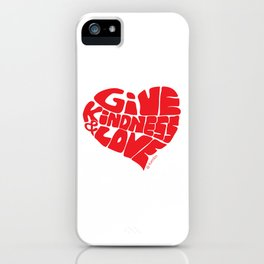 GIVE KINDNESS & LOVE - red iPhone Case