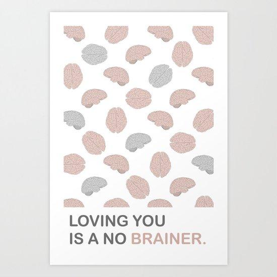 No brainer Art Print