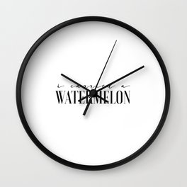 Fun Prints Funny Poster I Carried A Watermelon Inspirational Quotes Watermelon Poster Dirty Dancing Wall Clock
